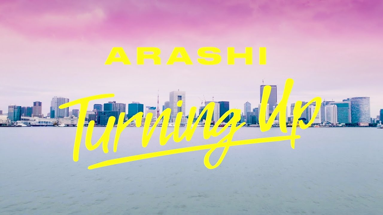 ARASHI - Turning Up [Official Music Video] - YouTube
