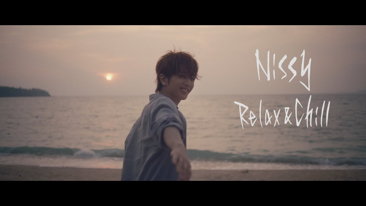 Nissy(西島隆弘) / 「Relax & Chill」Music Video - YouTube